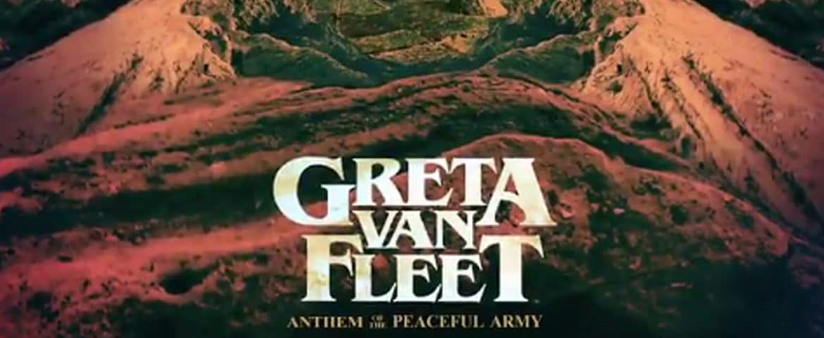 Anthem of the Peaceful Army: Greta Van Fleet se lanza a por todas