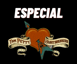 Tom Petty Especial Revancha