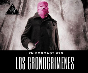 Los Cronocrímenes LRN Podcast